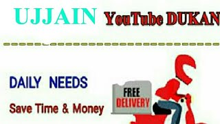 UJJAIN        :-  YouTube  DUKAN  | Online Shopping |  Daily Needs Home Supply  |  Home Delivery