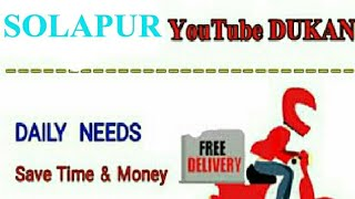SOLAPUR     :-  YouTube  DUKAN  | Online Shopping |  Daily Needs Home Supply  |  Home Delivery