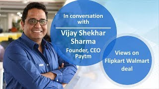 Paytm's Vijay Shekhar Sharma on Flipkart-Walmart deal | Economic Times