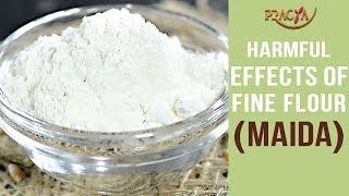 Watch Harmful Effects of Fine Flour (Maida)