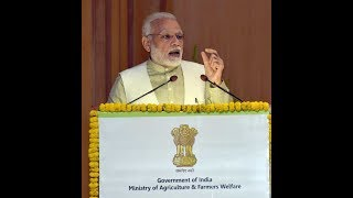 PM Shri Narendra Modi's speech at National Conference on 'Agriculture 2022 Doubling Farmers' Income'