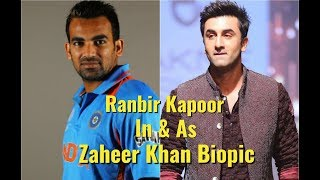Zaheer Khan Biopic By Ranbir Kapoor Confirmation By Zaheer Khan Wife Sagarika Ghatge