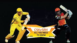 IPL 2018: Match 46, CSK vs SRH: All you need to know