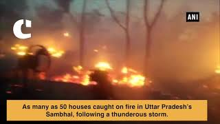 50 houses caught on fire following massive storm