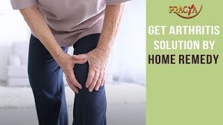 Get Arthritis Solution By Home Remedy | Must Watch