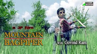 Mountain Bagpiper with Govind Ram - Part - 6 - a JP Film -  Full Documentary