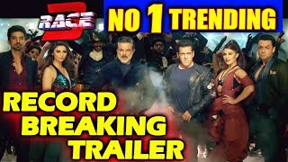 RACE 3 Trailer Breaks All Records | Most Viewed, Most Liked Trailer | Salman Khan