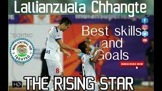 Lallianzuala Chhangte || THE RISING STAR || BEST GOALS AND PERFORMANCE HD