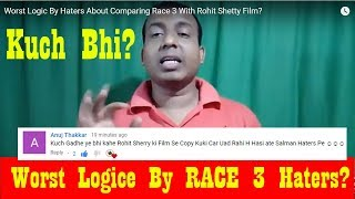 Worst Logic By Haters About Comparing Race 3 With Rohit Shetty Films?