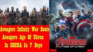Avengers Infinity War Beats Avengers Age Of Ultron Lifetime Collection In CHINA In 7 Days