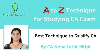 A to Z Technique for Studying CA Exams by CA Neha Lathi Mittal