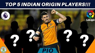 TOP 5 - Indian Origin football players in European Clubs