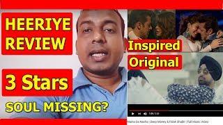 Heeriye Song Review I Race 3 I Inspired By Naino Da Nasha Song