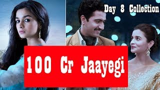 Raazi Day 8 Earning I Will Collect 100 Crores  Lifetime Due To Audience Poll Results