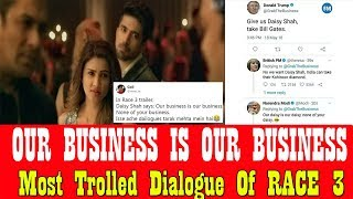 Our Business Is Our Business None Of Your Business Dialogue Gets Viral Online I Daisy Shah I Race 3
