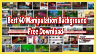 Best 40 Manipulation Background For Editing 2018 | Free Download