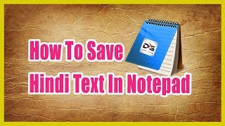 How To Save Hindi Text In Notepad