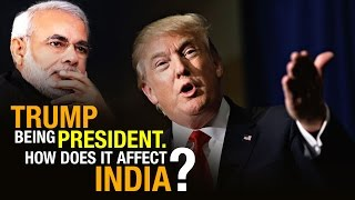 Donald Trump President of United States of America | How does it affect India?
