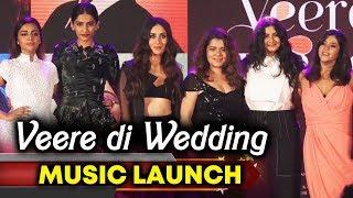 Veere Di Wedding Music Launch | Kareena Kapoor, Sonam Kapoor, Swara Bhaskar