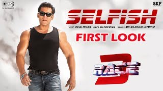 SELFISH Song FIRST LOOK OUT | RACE 3 | Salman Khan, Bobby Deol, Atif Aslam, Iulia Vantur