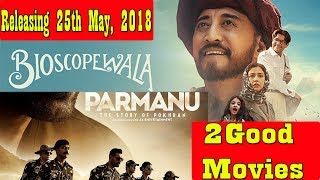 Parmanu Vs Bioscopewala Movie Clash At Box Office On May 25 2018