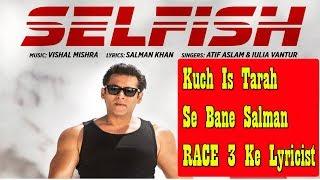Kuch Is Tarah Likha Salman Khan Ne RACE 3 Ka Selfish Song