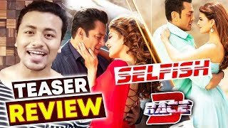 SELFISH SONG | TEASER REVIEW | RACE 3 | Salman Khan, Jacqueline, Bobby Deol