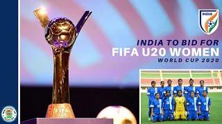 India to bid for || FIFA U-20 WOMEN'S WORLD CUP 2020 ||