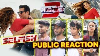 SELFISH Video Song PUBLIC REACTION | RACE 3 | Salman Khan, Jacqueline Fernandez, Bobby Deol