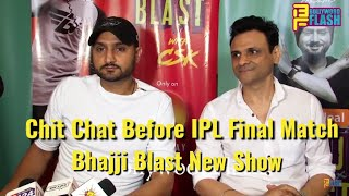Harbhajan Singh | Before CSK Final Match | Exclusive Interview | Bhajji Blast Show