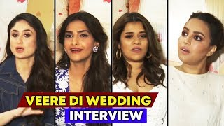 Veere Di Wedding Star Cast Interview Part 2 | Kareena Kapoor, Sonam Kapoor, Swara Bhaskar, Shikha