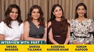 Veere Di Wedding Star Cast Interview Part 1 | Kareena Kapoor, Sonam Kapoor, Swara Bhaskar, Shikha
