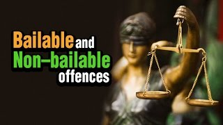 Bailable and Non–bailable offences | Rizwan Siddiquee | Whistleblower News India
