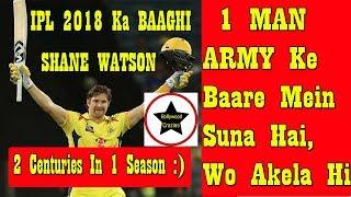 One Man Army Ke Baare Mein Suna Hai... Wo Hai SHANE WATSON.. Jo Akela Hi SRH Par Bhari Pada