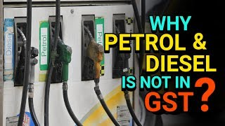जी.ऐस.टी एंड आयल | Why Petrol & Diesel is not in GST? GST in India
