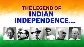 The Legend of Indian Independence | Independence Day Special | 15th August 2017 | Jai Hind