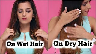 2 Quick & Easy Ways Of Using A Hair Serum On WET & DRY Hair | Steps To Use Serum/ Knot Me Pretty