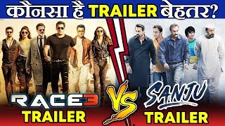 RACE 3 Trailer Vs SANJU Trailer   Which Is The BEST Trailer   Salman Khan Vs Ranbir Kapoor