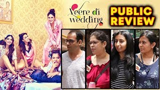 Veere Di Wedding PUBLIC REVIEW | First Day First Show | Kareena, Swara, Sonam, Shikha Talsania