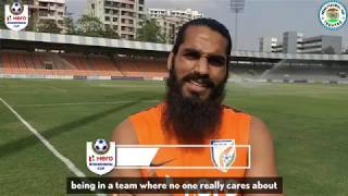 Sandesh Jhingan poured in his thoughts on the Hero Intercontinental Cup