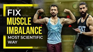 How To FIX MUSCLE IMBALANCE (Most Scientific Way) | UNEVEN MUSCLES SIZE (Chest, Shoulders, Arms)