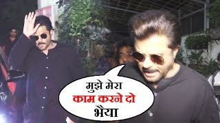 Anil Kapoor GETS ANGRY On Media | me Apne Kaam Dhande Ko Aaya Hu