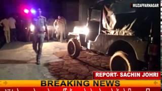 मुज़फ्फरनगर: दो समुदाय के बीच खूनी संघर्ष, फायरिंग-पथराव