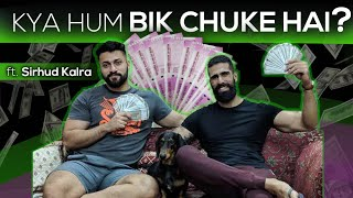KYA HUM BIK CHUKE HAIN ? | How to Make Money on Youtube | Abhinav Mahajan and Sirhud Kalra