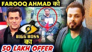 Bigg Boss 12 OFFERS 50 Lakhs To Farooq Ahmad Dar, Kashmiri Tied To A Jeep