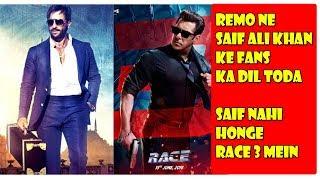 Remo D'souza Reveals Why Saif Ali Khan Is Completely Absent From RACE 3