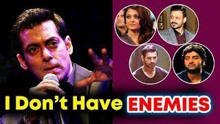 I DON'T Have ENEMIES Says Salman Khan, But I DON'T Like Few People