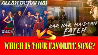 Allah Duhai Hai Vs Kar Har Maidan Fateh I Which Is Your Favourite Song? I Sanju Vs Race 3