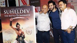 Varun Dhawan UNVEILS Suheldev & The Battle Of Bahraich Book