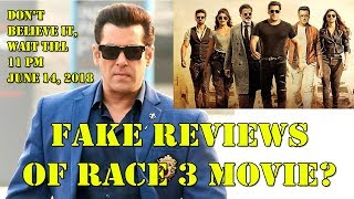 RACE 3 REVIEWS Are FAKE I Wait For June 14 Till 11 Pm For Original Reviews